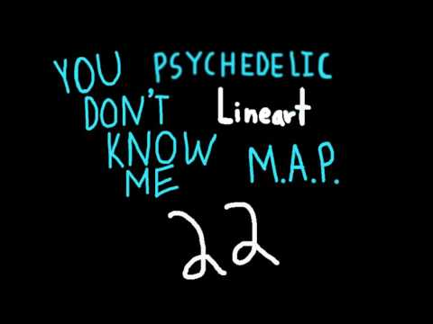 You Don't Know Me MAP Open (Oc Lineart Psychedelic MAP 1_36 done)