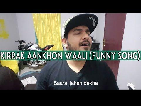 Kirrak Aankhon Waali (Funny Song)