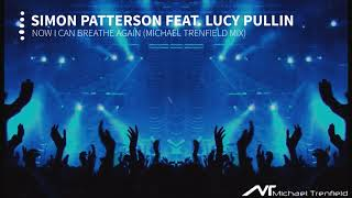 Скачать Simon Patterson Feat Lucy Pullin Now I Can Breathe Again Michael Trenfield Mix