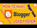 How To Make Blogger Load Faster Tutorial 2017, Script For Run Blogger Faster Free Download 2017
