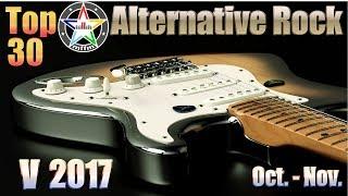 Top 30 Alternative Rock V 2017 Oct.-Nov. [HD, HQ]