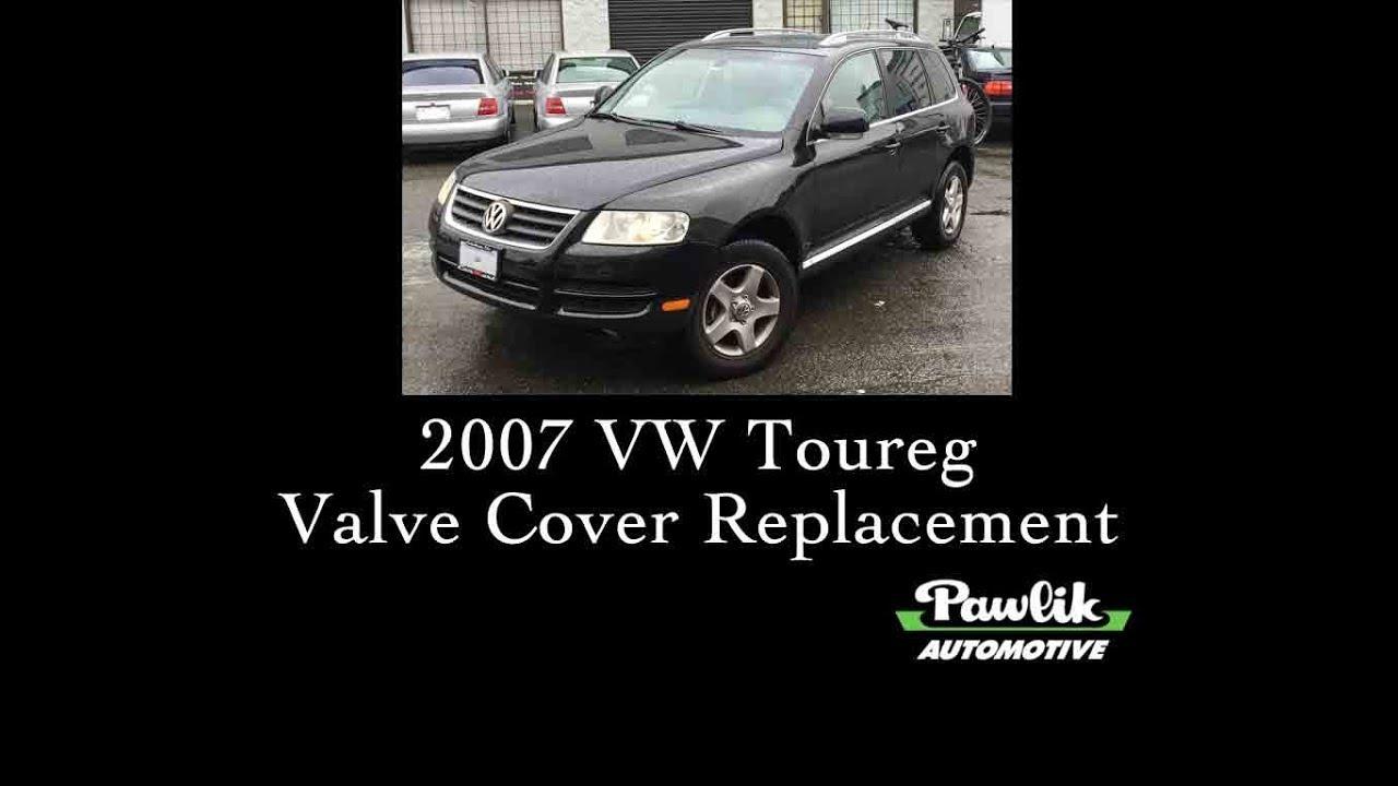 2007 VW Toureg 3 6L Valve Cover Replacement- Pawlik