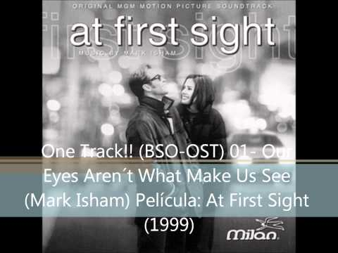 Our Eyes Aren´t What Make Us See (Mark Isham)