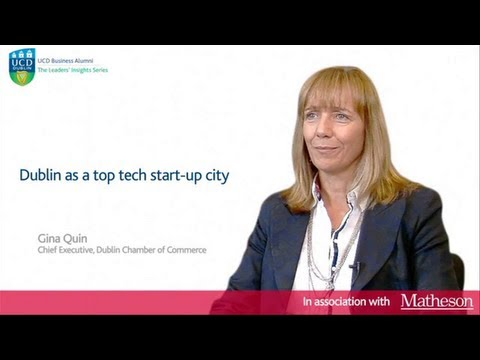 UCD Matheson - Gina Quinn - Dublin Chamber of Commerce - Dublin as a top tech start-up city
