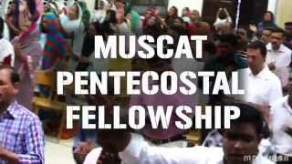 Muscat Pentecostal Fellowship - Promo Video(Like us on Facebook - www.facebook.com/mpfoman Our Service timings Friday - 2:30pm to 4:45pm - Ghala Bosch Hall, Oman., 2014-10-08T12:38:04.000Z)