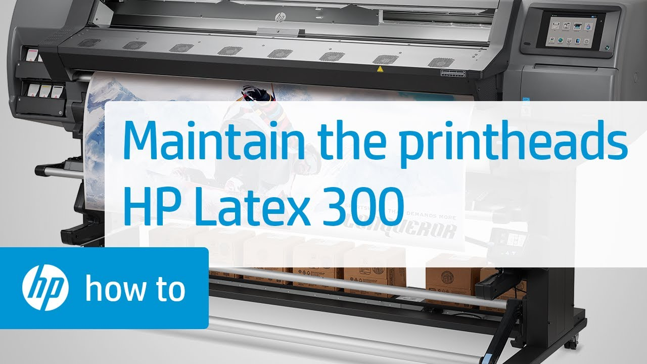 Maintaining the Printheads on the HP Latex 300 Printer Series | HP Latex  300 Printer | HP