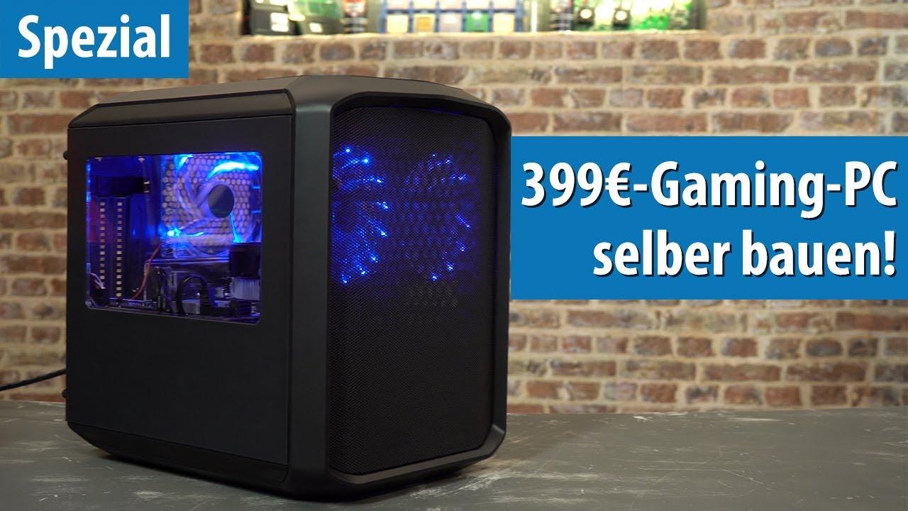 Gaming Pc Fur 399 Euro So Baut Ihr Einen Gunstigen Spiele Rechner