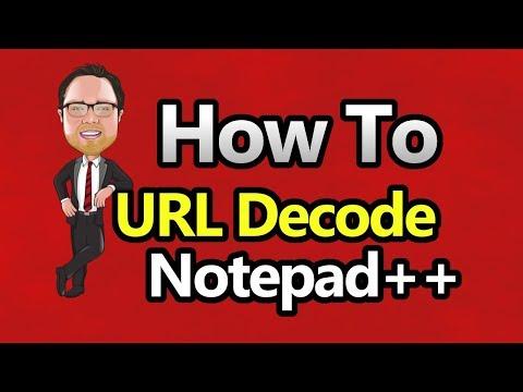 Notepad++ - URL Decode