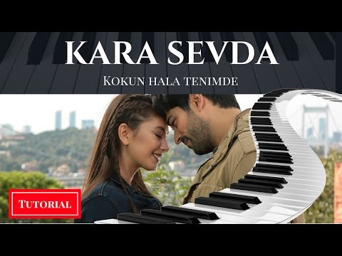 (Piano Tutorial) Kara Sevda- Kokun hala...
