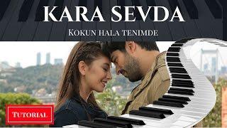 (Piano Tutorial) Kara Sevda- Kokun hala tenimde  dizi muzigi [engin piyano]