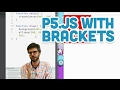 1.2: p5.js with Brackets - p5.js Tutoria