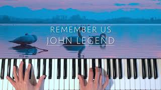 John Legend - Remember Us (ft. Rapsody) Piano Cover