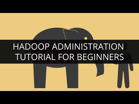 Hadoop Administration Tutorial - 1 | Hadoop Admin Training - 1 | Hadoop Admin Tutorial for Beginners