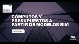 Webinar Bim / CÓmputos Y Presupuestos A Partir De Modelos Bim
