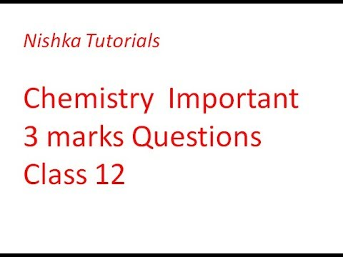 chemistry important 3 marks questions class 12 2018