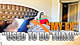 &quotMY EX USE TO DO THAT&quot PRANK ON GIRLFRIEND!!!