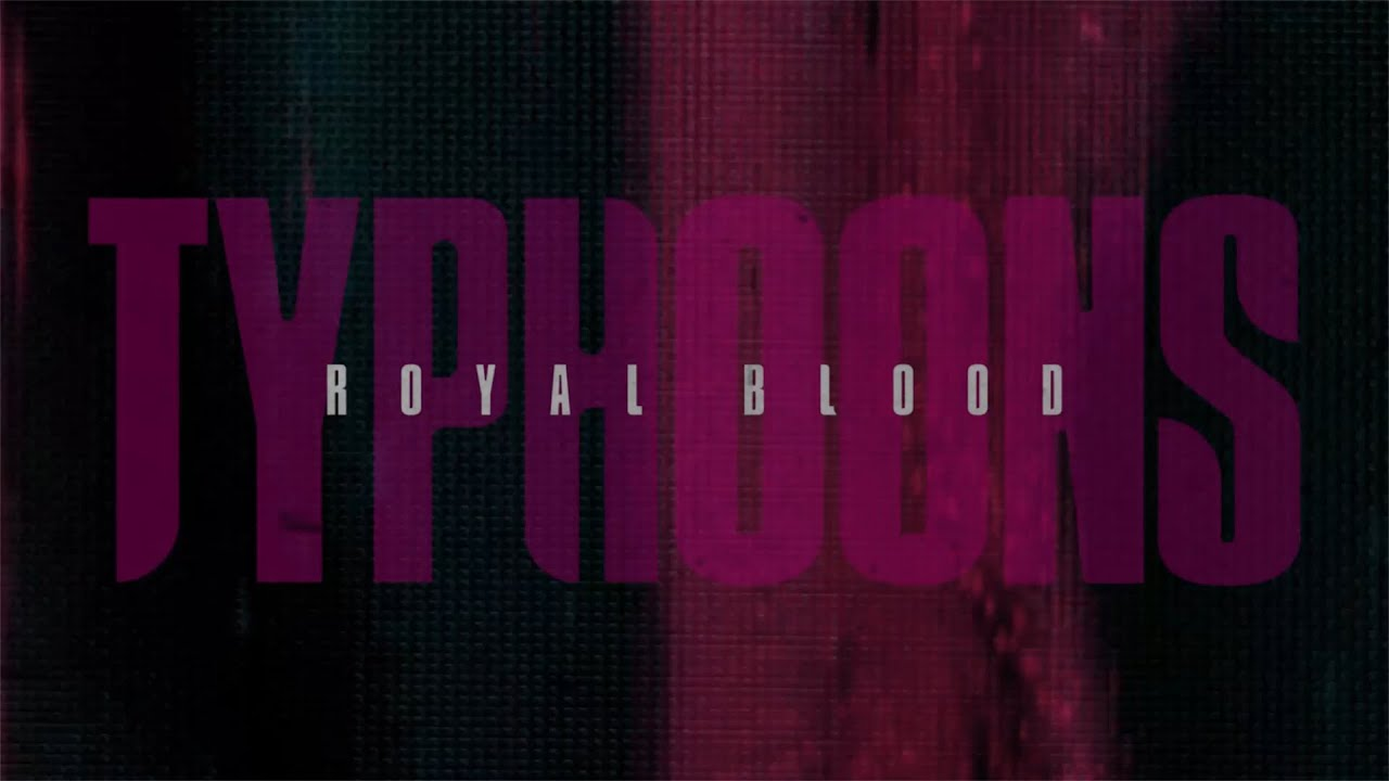Download Royal Blood - Typhoons (Official Audio)