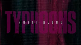 Royal Blood - Typhoons (Official Audio)