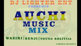 Auchi music mix/waziri/Benji/young Bolivia/DJ LIGHTER