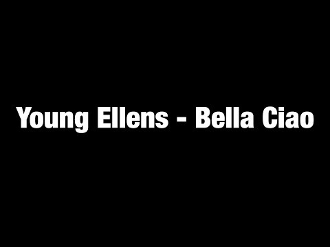 Young Ellens - Bella Ciao Lyrics