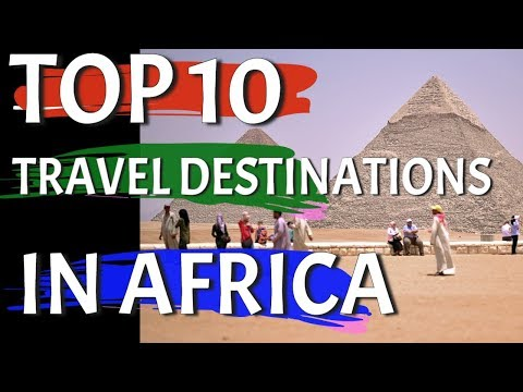 Africa's Top 10 Travel Destinations