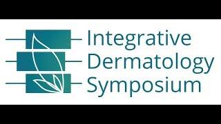 Integrative Dermatology Symposium Intro