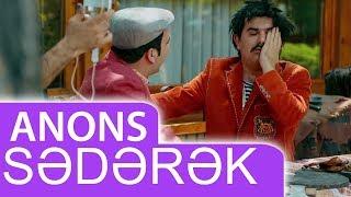 """Bozbash Pictures """"Sədərək"""" ANONS (17.05.2018)"""