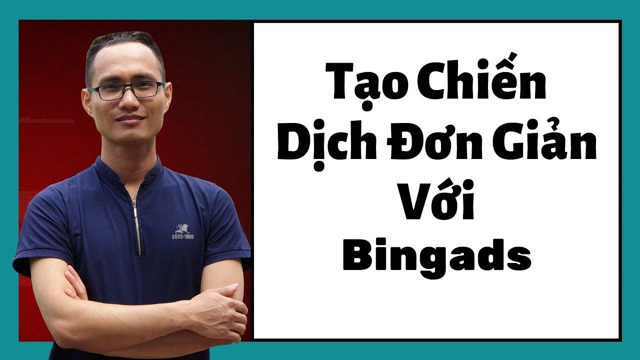 [BING ADS] Phần 4 – Tạo Chiến Dịch Đơn Giản Với Bing Ads – Tránh Chết Tài Khoản