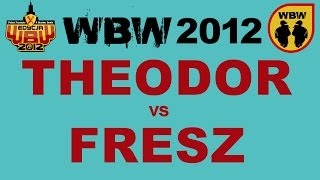 Bitwa: THEODOR vs FRESZ [WBW 2012 Freestyle Grand Prix Powiśla]