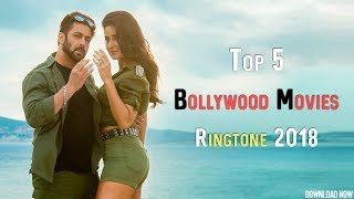 Top 5 Bollywood Movies Ringtone 2018 |Download Now|
