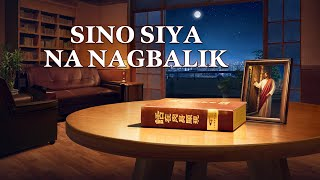 "Latest Christian Full Movie 2018 ""Sino Siya na Nagbalik"" Lord Jesus Has Come Again (Tagalog Dubbed)"