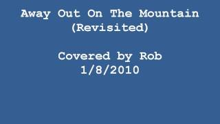 Jimmie Rodgers: Away Out On The Mountain (Cover, Revisited)
