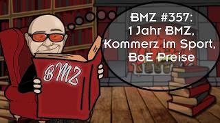 BMZ #357: 1 Jahr BMZ, Kommerz im Sport,  BoE Preise