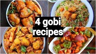4 gobi snacks or starters recipes | indo chinese recipes with gobi | cauliflower appetiser recipes
