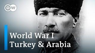 World War 1 Explained (4/4): Turkey and the Arab World | DW English