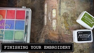 8. Finishing Your Embroidery. Colour, Paper and Stamps