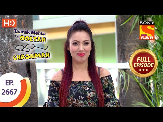 Taarak Mehta Ka Ooltah Chashmah - Ep 2667 - Full Episode - 14th February, 2019