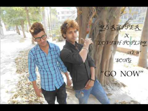 YB RAPPER X LOVISH POPLAY NEW SONG GO NOW OFFICAL AUDIO 2015
