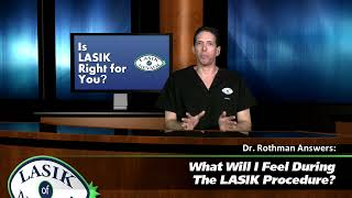 What Will I Feel During The LASIK Procedure?