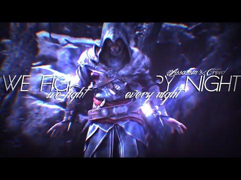We Fight Every Night ║ Assassin's Creed [GMV]