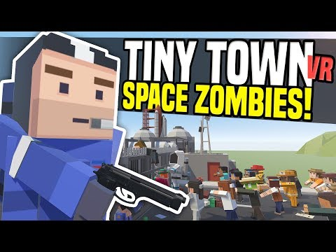 ZOMBIES ATTACK SPACE CENTER - Tiny Town VR | Zombie Apocalypse! (HTC Vive Gameplay)