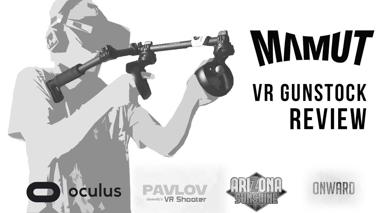 Perfect aim in VR?! | 'Mamut' Gunstock Review | OCULUS RIFT | ONWARD - PAVLOV - ARIZONA SUNSHINE