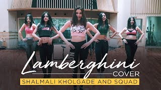 Gambar cover Lamberghini Cover - Shalmali Kholgade and Squad | The Doorbeen | Ragini