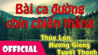 Bài Ca Đường Chín Chiến Thắng - Thúy Lan, Hương Giang, Tuyết Thanh