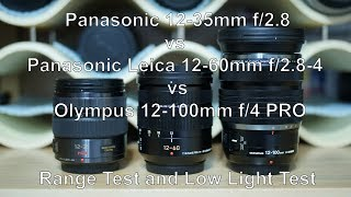 Olympus 12-100mm f/4 PRO vs Panasonic Leica 12-60mm f/2.8-4 vs Panasonic 12-35mm f/2.8