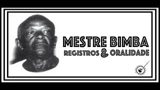 Quadras - Mestre Bimba -  Registros & Oralidade