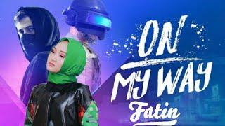 On My Way - Fatin in Frame(Alan Walker,Sabrina Carpenter,Farruko)