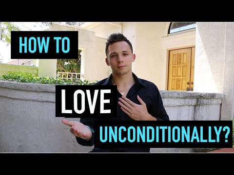 How To Love Unconditionally?