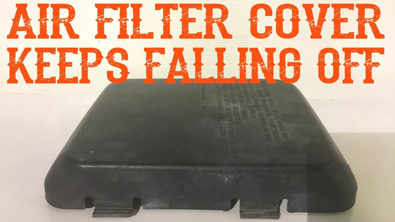How To Fix an Air Filter Cover That Falls Off or Won't Stay