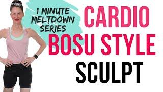 30 MINUTE WORKOUT | CARDIO SCULPT BOSU BALL STYLE | WEIGHT LOSS WORKOUT | FAT BURNING CARDIO WORKOUT